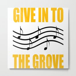 Give In To The Grove Metal Print