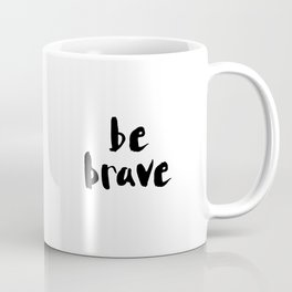 """Be Brave"" Hand Lettering Coffee Mug"