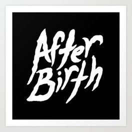 After Birth Art Print