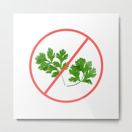 no cilantro Metal Print