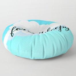 Forever Sleepy Floor Pillow