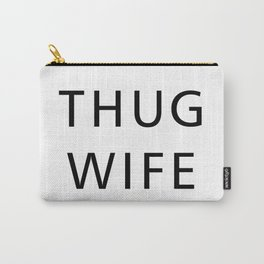 Thug Wife Carry-All Pouch