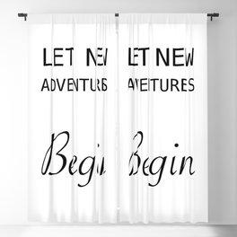 Let New Adventures Begin Blackout Curtain