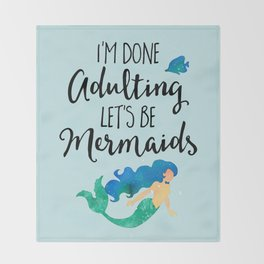 Done Adulting Mermaids Funny Quote Throw Blanket