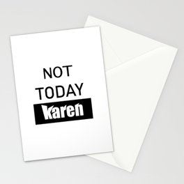 not today karen Stationery Cards
