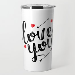 I love you typography Travel Mug