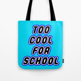 TOO COOL FOR SCHOOL in Brick Font Logo Design [Alternate Colors] by Chillee Wilson Tote Bag