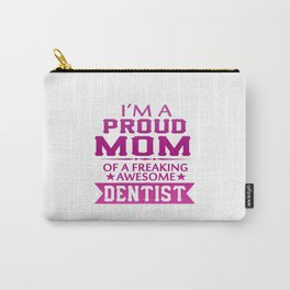 I'M A PROUD DENTIST'S MOM Carry-All Pouch