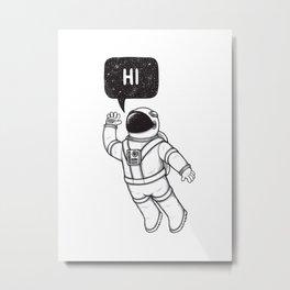 Greetings from space Metal Print