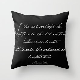She was unstoppable Throw Pillow