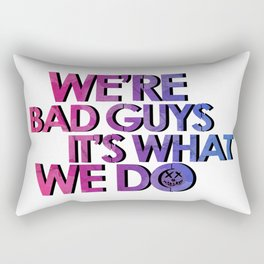 Harley Quinn - we're bad guys, it's what we do Rectangular Pillow