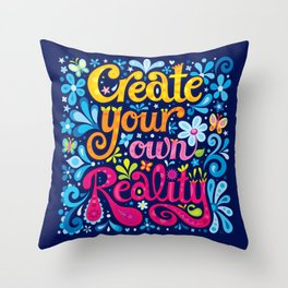 Create your own reality Throw Pillow
