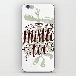 Hang the Mistletoe iPhone Skin