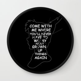 Peter Pan Quote - Grown Up Things Wall Clock