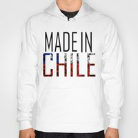 chile Hoodies featuring Made In Chile by VirgoSpice