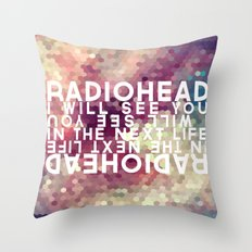 Radiohead: I Will See You in the Next Life Throw Pillow