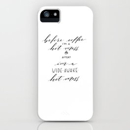 wide awake hot mess iPhone Case