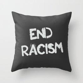 End racism Throw Pillow