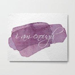 I am Enough - Purple Metal Print
