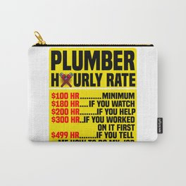 PLUMBER HOURLY RATE Plumbing Craftsman Gift Carry-All Pouch