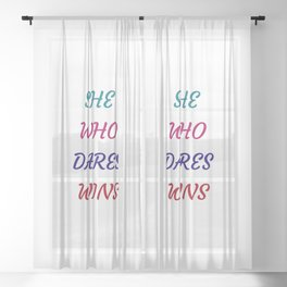 Feminist motivational quote - she who dares wins Sheer Curtain