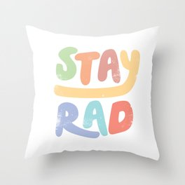 Stay Rad colors Throw Pillow