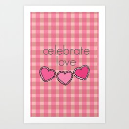 Celebrate Love! Art Print