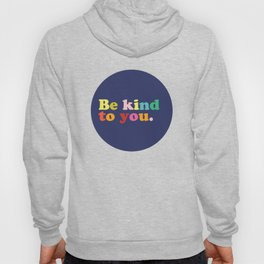 Be Kind To You Hoody