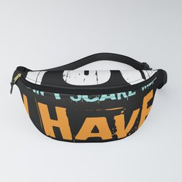 You Can't Scare Me I Have Twins Siblings Fanny Pack
