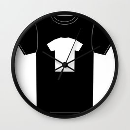 White T-Shirt With a Picture of My Black T-Shirt With a Picture of My White T-Shirt Wall Clock