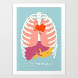Hugs keep us alive Art Print