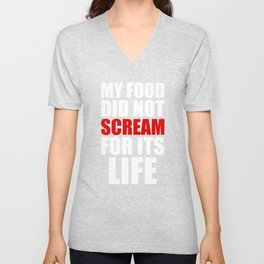 My Food Did Not Scream For Its Life (white) Unisex V-Neck