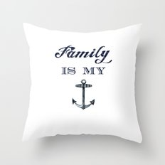 Family is my anchor. Throw Pillow