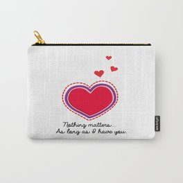 Love Text. Heart with Purple Outline. Dotted Red Hearts. Nothing Matters as long as I have You Carry-All Pouch