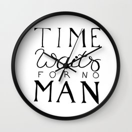 Time waits for no man - motivational quote Wall Clock