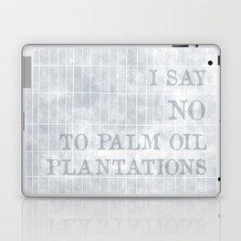 I say no to palm oil plantations Laptop & iPad Skin