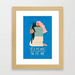 Its ok not to be ok Framed Art Print