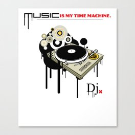 Music is my time mashine Canvas Print