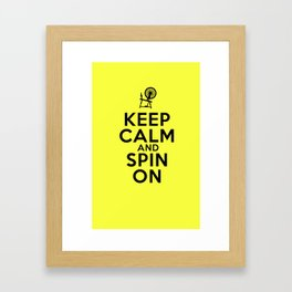 Keep Calm and Spin On Framed Art Print