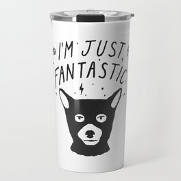 I'm Just Fantastic Travel Mug