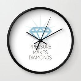 Pressure makes Diamonds Wall Clock