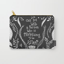 You can not wake a person who is pretending to be asleep inspirational, B&W Carry-All Pouch