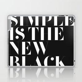 Simple is the new black Laptop & iPad Skin
