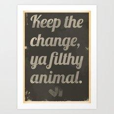 Keep The Change Art Print