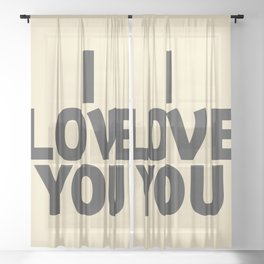 I love you, motivational quote, woman gift, gift for couples, love quotes Sheer Curtain