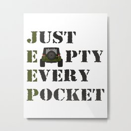 Jeep - Just Empty Every Pocket Metal Print