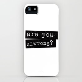 all wrong iPhone Case