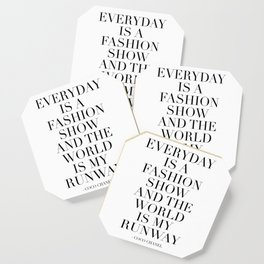 FASHION WALL ART, Everyday Is A Fashion Show And The World Is My Runway,Feminism Art,Feminist Quote Coaster