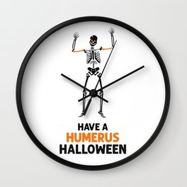 Skeleton! Have a Humerus Halloween Wall Clock