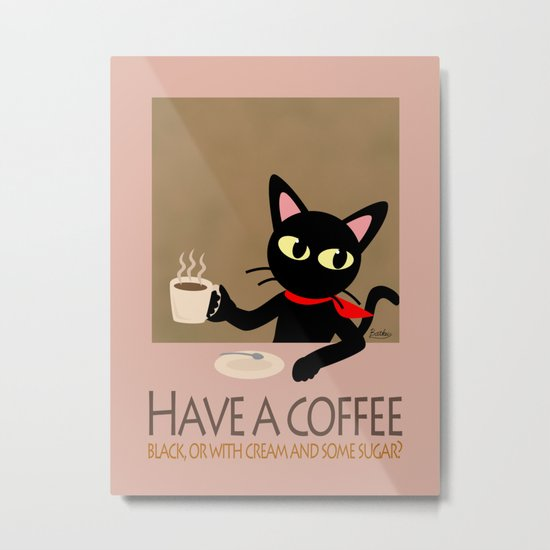 Have a coffee? Metal Print